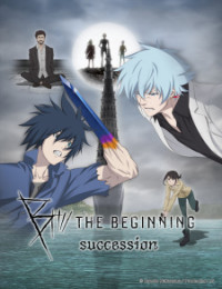B: The Beginning Succession (Dub) - KimAnime